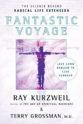 Fantastic Voyage By Kurzweil, Ray/ Grossman, Terry