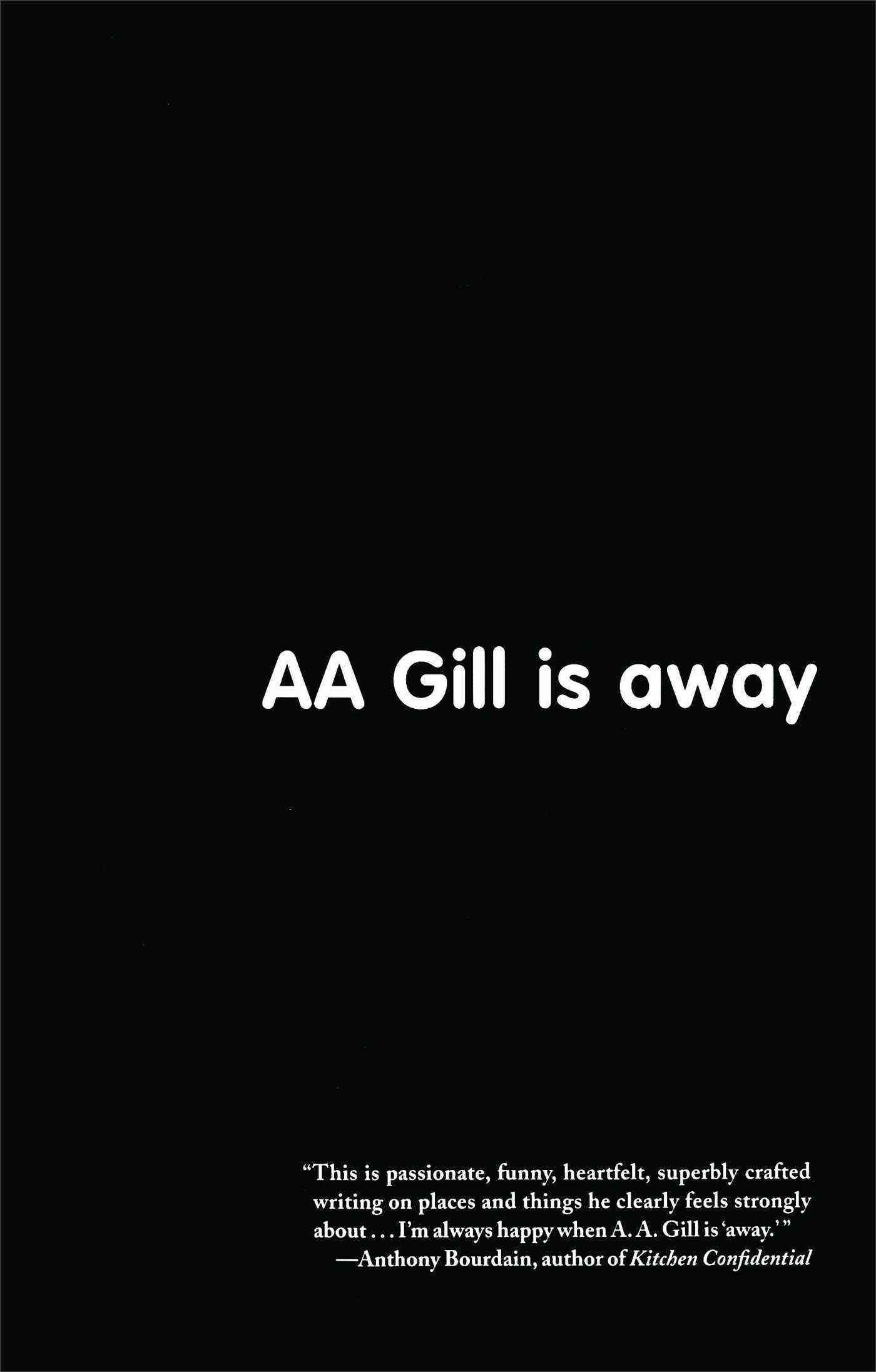 Aa Gill Is Away By Gill, A. A.