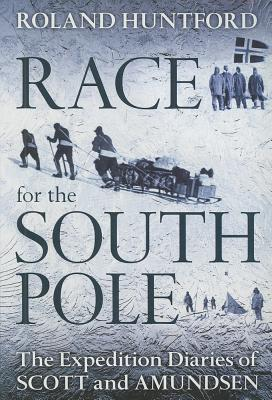 Race for the South Pole By Huntford, Roland