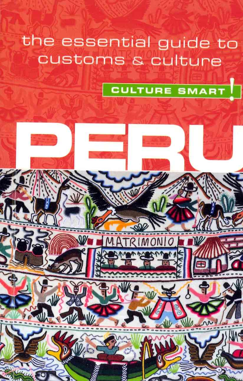 Culture Smart! Peru By Forrest, John